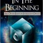 Book Review – In the Beginning: And Other Essays on Intelligent Design