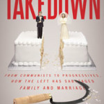 Takedown: how the left has sabotaged family and marriage